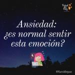 Ansiedad: ¿es normal sentir esta emoción?